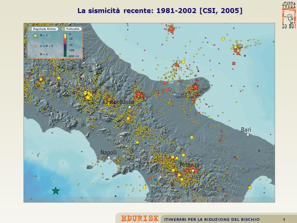 La sismicità recente: 1981-2002 [CSI, 2005]